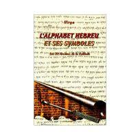Lahy - L'alphabet hébreu et ses symboles : Les 22 arcanes de la kabbale