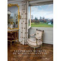 Albin Michel - les paradis secrets de Marie-Antoinette ; le Hameau de la Reine et le Petit Trianon