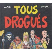 Traboules - Tous drogués