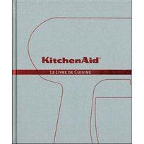 KITCHENAID - livre de recettes pour robot - le livre de cuisine