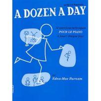 Editions Musicales Francaises - Méthode A Dozen A Day par E. M. Burnam- Livre 1 - piano