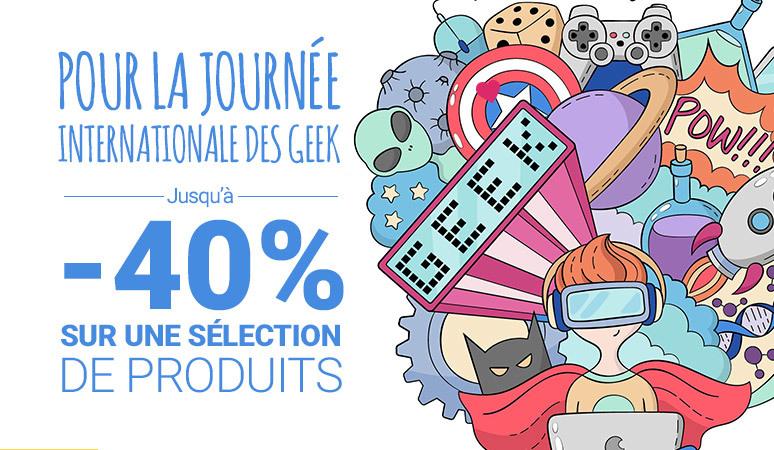 Découvrez notre sélection pour la journéeinternationale des Geek Jusqu'à -40%