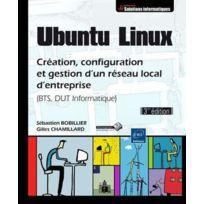 Eni - Ubuntu Linux ; création, configuration et gestion d'un réseau local d'entreprise BTS, Dut informatique, 3e édition