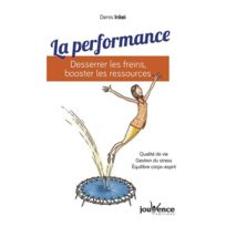 Jouvence - la performance : desserrer les freins, booster les ressources
