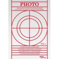 Arte ÉDITIONS - Photo, l'histoire des grands mouvements photographiques - Vol. 1