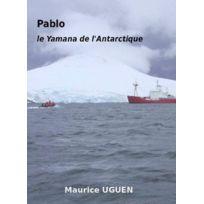 L'ANCRE De Marine - Pablo, le Yamana de l'Antarctique