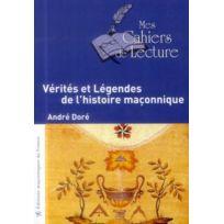 Mes Cahiers De Lecture - vérités et légendes de l'histoire maçonnique