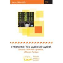 Campus Ouvert - introduction aux marchés financiers ; fonctions, institutions, opérations, méthodes d'analyse