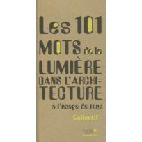 Archibooks - les 101 mots de la lumière dans l'architecture 2e édition