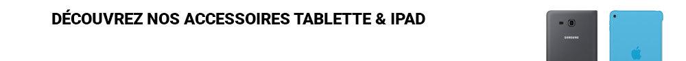 Accessoires tablettes & ipad