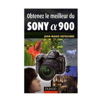 Eyrolles - Obtenez le meilleur du Sony Alpha 900