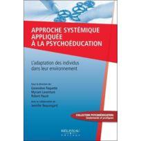 Beliveau - approche systémique appliquée à la psychoéducation ; l'adaptation des individus dans leur environnement