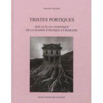 Ecole Francaise De Rome - Tristes Portiques, Sur Le Plan Canonique De La Maison Etrusque Et Romaine Des Origines Au Principat