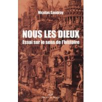 Michel De Maule - nous les dieux ; essai sur le sens de l'histoire