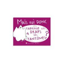 Marque Generique - Livre - Petites histoires : Mais qui donc fabrique les draps des fantômes
