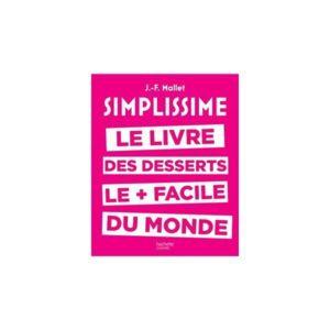 Hachette livre de cuisine hachette simplissime desserts - Livre de cuisine hachette ...