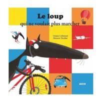 Editions Auzou - Livre grand format : Le Loup qui ne voulait plus marcher