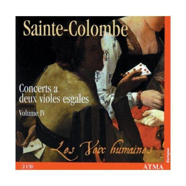 Atma - Sainte-Colombe: Concerts a deux violes esgales, Vol. 4