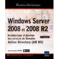 Eni - Windows Server 2008 et 2008 R2 ; architecture et gestion des services de domaine Active Directory AD Ds, 2e édition
