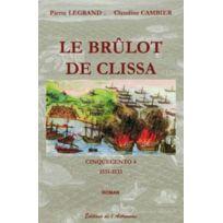 Editions De L'ASTRONOME - Cinquecento tome 4 ; le brûlot de Clissa ; 1531-1533