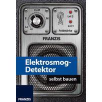 Franzis Verlag - Elektrosmog-detektor Selbst Bauen