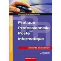 Bertrand Lacoste - pratique professionnelle sur poste informatique ; activités de gestion ; 2nde professionnelle comptabilité secrétariat ; manuel de l'élève