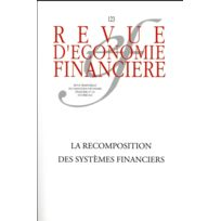 Association D'ECONOMIE Financiere - Revue D'Economie Financiere ; La Recomposition Des Systèmes Financiers