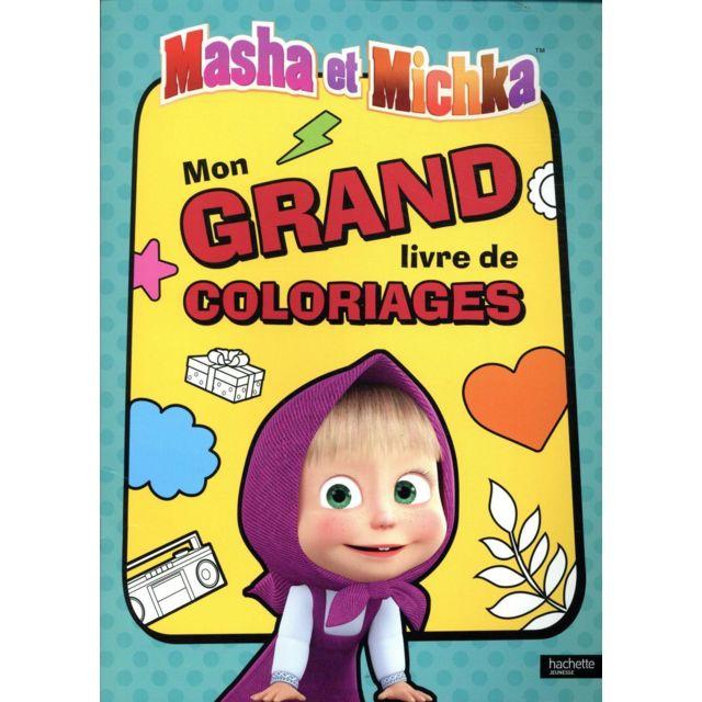 Hachette Jeunesse Mon Grand Livre De Coloriage Masha Et Michka