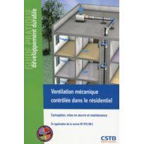 Cstb - ventilation mécanique contrôlée dans le résidentiel ; conception, mise en oeuvre et maintance