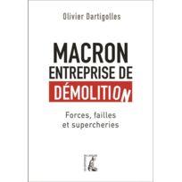 Atelier - Macron, entreprise de démolition ; forces, failles, farces