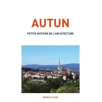 Editions Du Cardo - Autun, petite histoire de l'architecture
