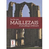 Snoeck Gent - Maillezais ; sur les pas d'une abbaye millénaire