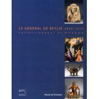 Cinq Continents - le général de Beylié 1849-1910 ; collectionneur et mécène