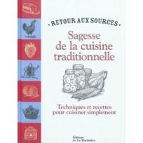 La Martiniere - sagesse de la cuisine traditionnelle ; techniques et recettes pour cuisiner simplement