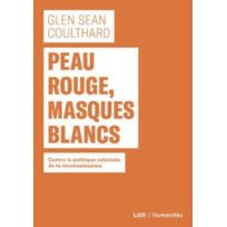 Lux Canada - peau rouge, masques blancs ; contre la politique coloniale de reconnaissance