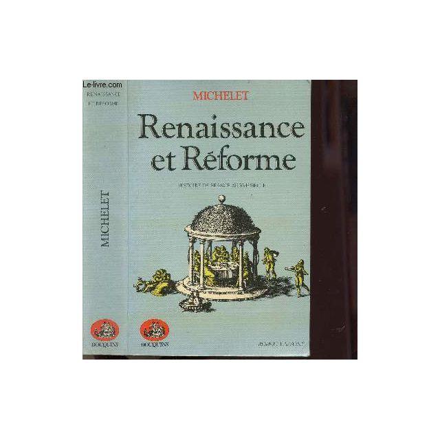 Renaissance Et Reforme Histoire De France Au Xvie Siecle Collection Bouquins