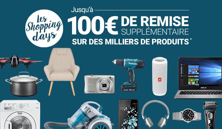 SHOPPING DAYS - Jusqu'à 100€ de remise supplémentaire sur des milliers de produits* !