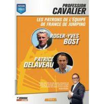 Equidia - Profession cavalier - Dvd 4 - Les patrons de l'équipe de France de Jumping : Roger-Yves Bost, Patrice Delaveau