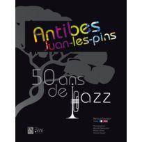 Autre Vue - Antibes, Juan-les-pins ; 50 ans de jazz