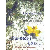 Editions De L'ASTRONOME - dis-moi ! lac