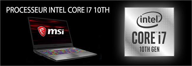 MSI GP65 - Processeur Intel Core i7 10th