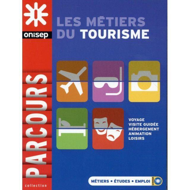 9d675d30272 Onisep - Les métiers du tourisme - pas cher Achat   Vente Carrières ...