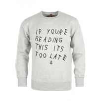 Ovoxo - Ovo - Sweat Col Rond If You're Reading This It's too Late