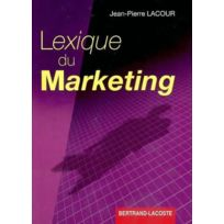 Bertrand Lacoste - Lexique du marketing