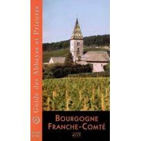 Autre Vue - Bourgogne Franche-Comté ; guide des abbayes et prieurés