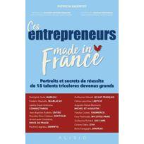 Alisio - ces entrepreneurs Made in France ; portraits et secrets de réussite de 15 talents tricolores devenus grands