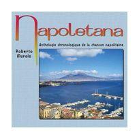 Rdm ÉDITION - Napoletana, anthologie chronologique de la chanson napolitaine