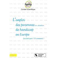 Chronique Sociale - l'emploi des personnes en situation de handicap en Europe ; qui fait quoi ? comment