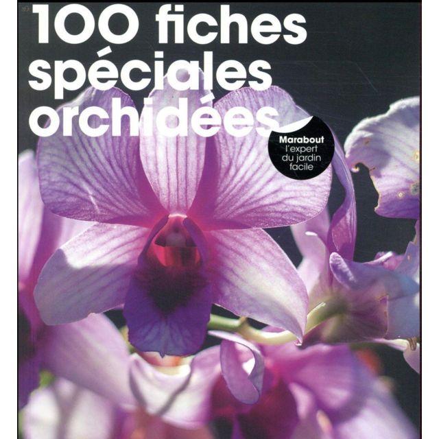 Marabout - 100 fiches spéciales orchidées - pas cher Achat / Vente ...