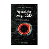 Louise Courteau - Apocalypse maya 2012 - Foutaise ou science